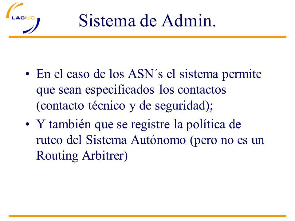 En el caso de los ASN´s el sistema permite que sean especificados los contactos (contacto técnico y de seguridad); Y también que se registre la políti