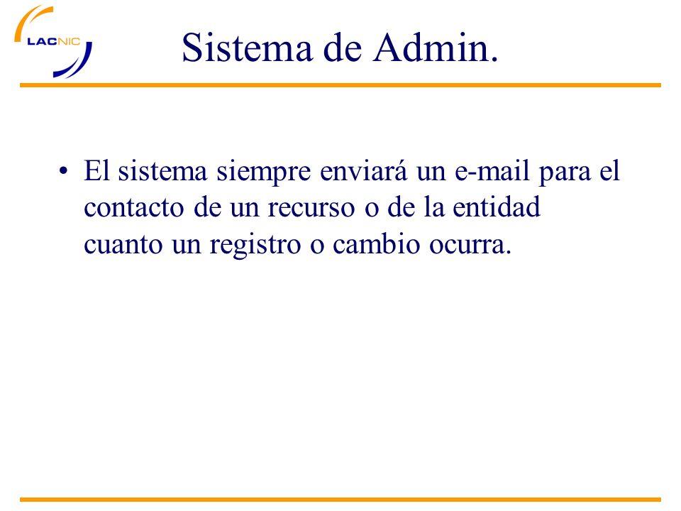 El sistema siempre enviará un e-mail para el contacto de un recurso o de la entidad cuanto un registro o cambio ocurra.