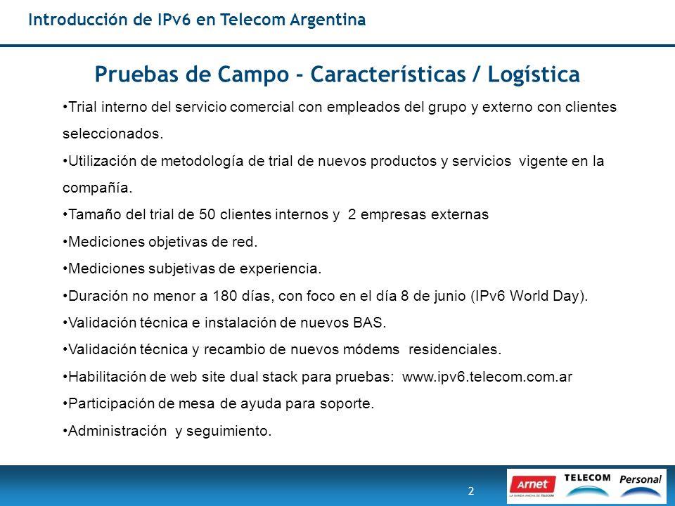 2 Pruebas de Campo - Características / Logística Trial interno del servicio comercial con empleados del grupo y externo con clientes seleccionados. Ut