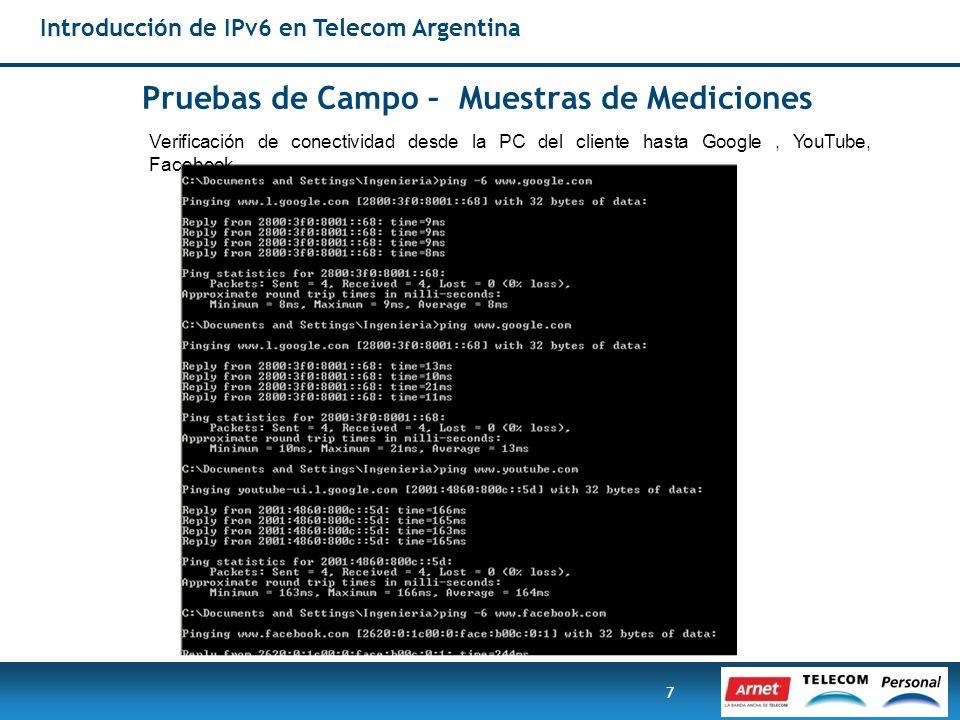 7 Pruebas de Campo – Muestras de Mediciones Introducción de IPv6 en Telecom Argentina Verificación de conectividad desde la PC del cliente hasta Googl