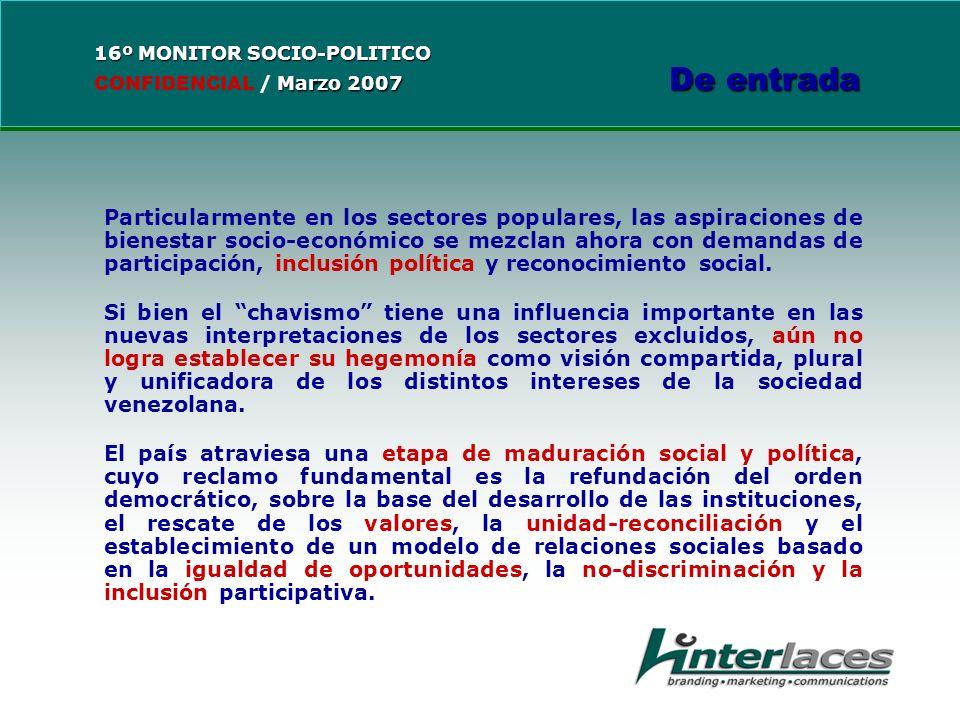 Particularmente en los sectores populares, las aspiraciones de bienestar socio-económico se mezclan ahora con demandas de participación, inclusión política y reconocimiento social.