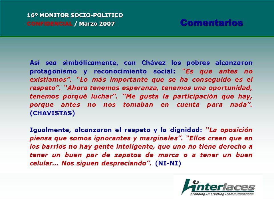 Así sea simbólicamente, con Chávez los pobres alcanzaron protagonismo y reconocimiento social: Es que antes no existíamos.