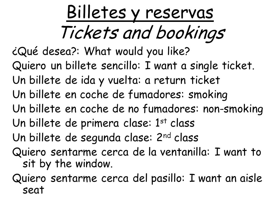 Billetes y reservas Tickets and bookings ¿Qué desea?: What would you like.