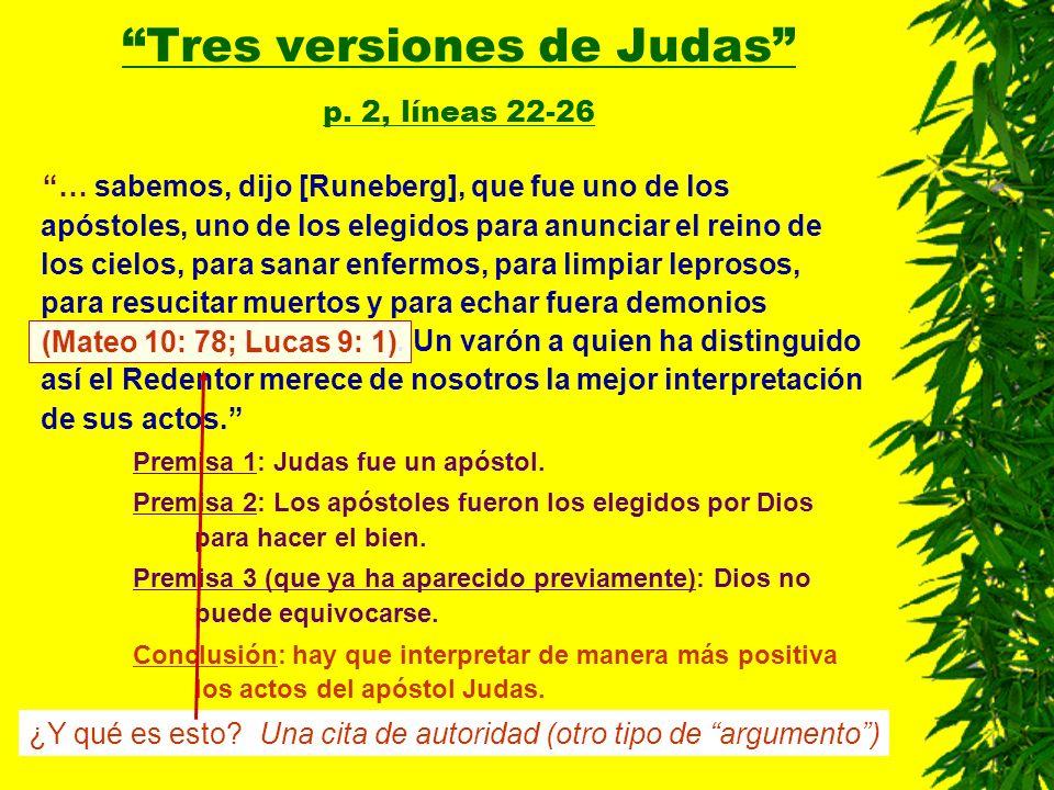 … sabemos, dijo [Runeberg], que fue uno de los apóstoles, uno de los elegidos para anunciar el reino de los cielos, para sanar enfermos, para limpiar