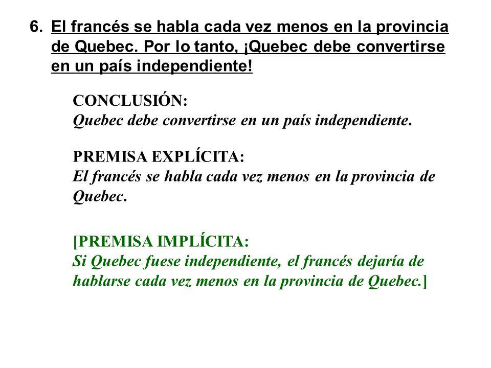 CONCLUSIÓN: Quebec debe convertirse en un país independiente. 6.El francés se habla cada vez menos en la provincia de Quebec. Por lo tanto, ¡Quebec de