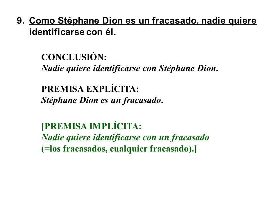 9.Como Stéphane Dion es un fracasado, nadie quiere identificarse con él.Como Stéphane Dion es un fracasado, nadie quiere identificarse con él. CONCLUS