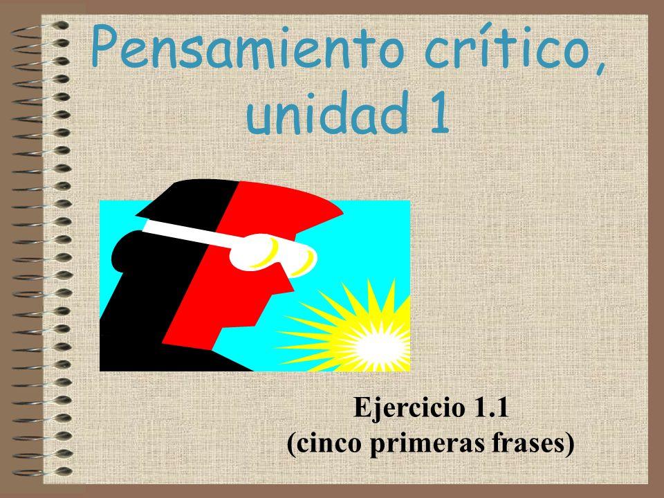 Pensamiento crítico, unidad 1 Ejercicio 1.1 (cinco primeras frases)