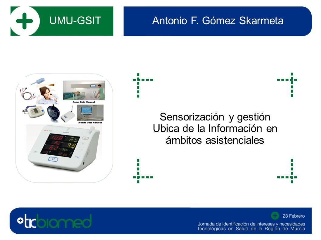 UMU-GSIT Antonio F. Gómez Skarmeta Sensorización y gestión Ubica de la Información en ámbitos asistenciales fotografía o imagen del sector