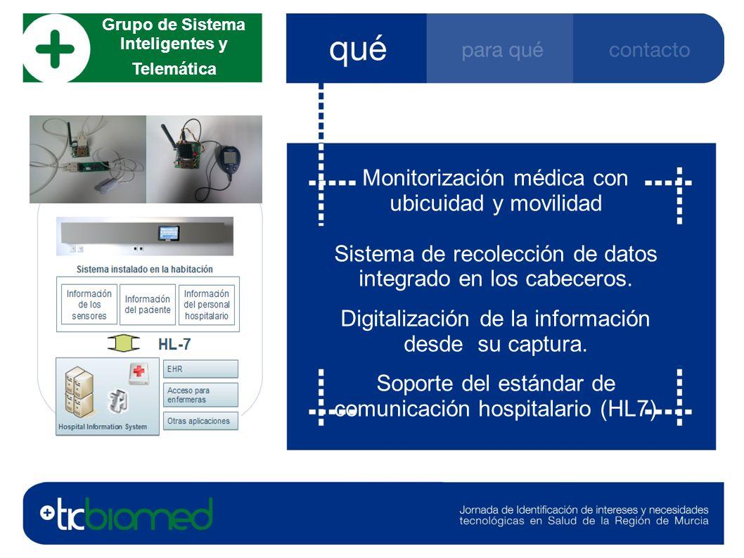 Monitorización médica con ubicuidad y movilidad Sistema de recolección de datos integrado en los cabeceros. Digitalización de la información desde su