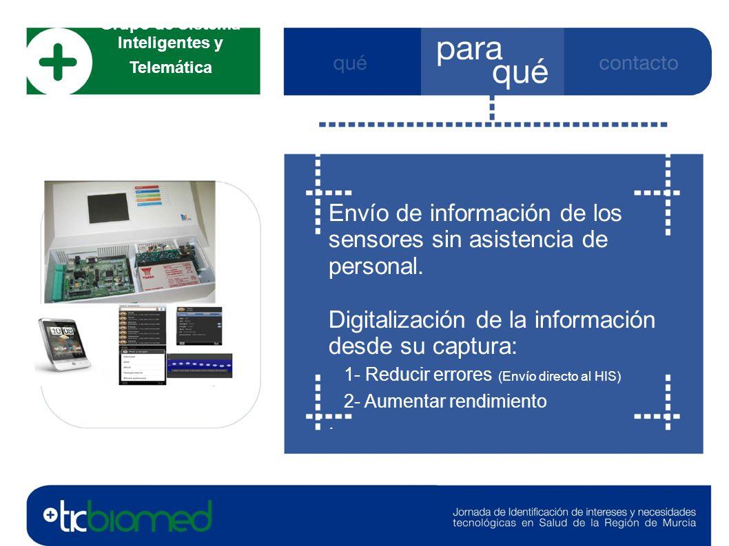 Envío de información de los sensores sin asistencia de personal. Digitalización de la información desde su captura: 1- Reducir errores (Envío directo