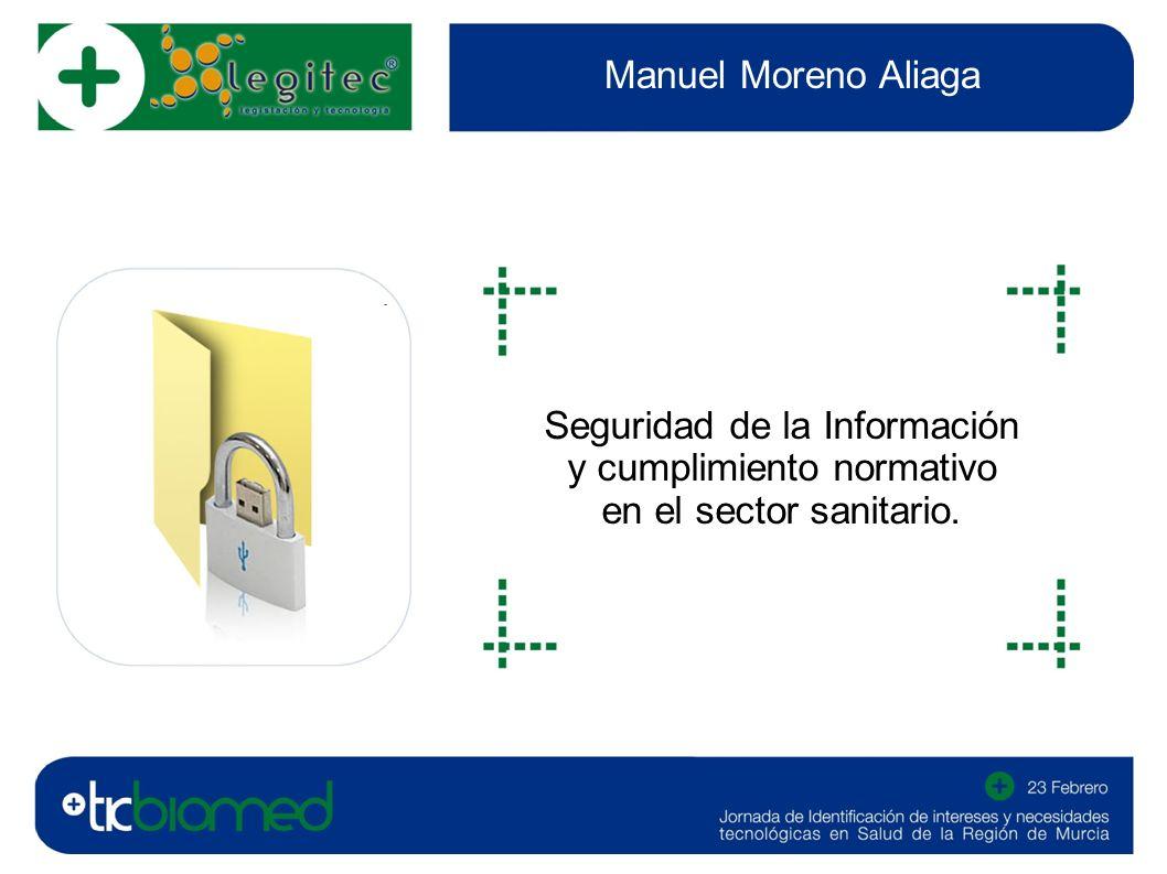 Manuel Moreno Aliaga Seguridad de la Información y cumplimiento normativo en el sector sanitario.