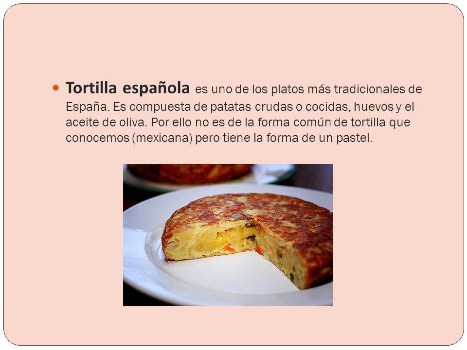 Tortilla española es uno de los platos más tradicionales de España. Es compuesta de patatas crudas o cocidas, huevos y el aceite de oliva. Por ello no