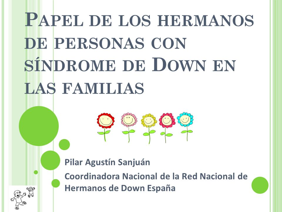 ¿Cuál creéis que debe ser el papel de una persona cuyo hermano tiene síndrome de Down dentro de la familia y respecto a su hermano?