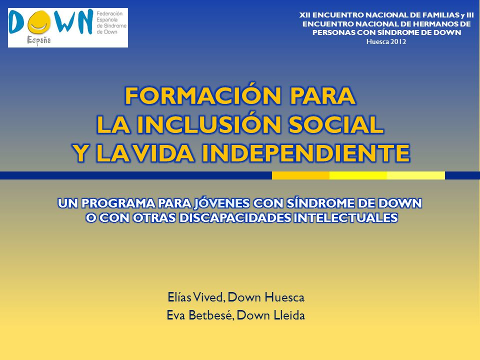 Elías Vived, Down Huesca Eva Betbesé, Down Lleida XII ENCUENTRO NACIONAL DE FAMILIAS y III ENCUENTRO NACIONAL DE HERMANOS DE PERSONAS CON SÍNDROME DE