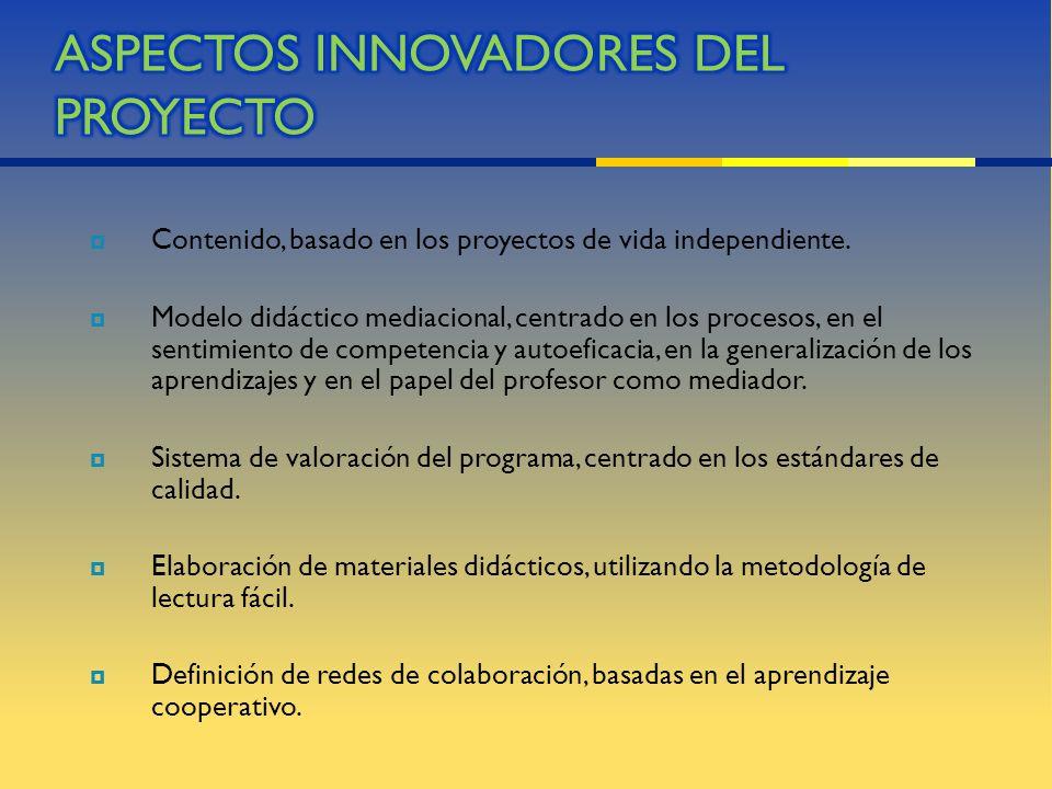 Contenido, basado en los proyectos de vida independiente. Modelo didáctico mediacional, centrado en los procesos, en el sentimiento de competencia y a