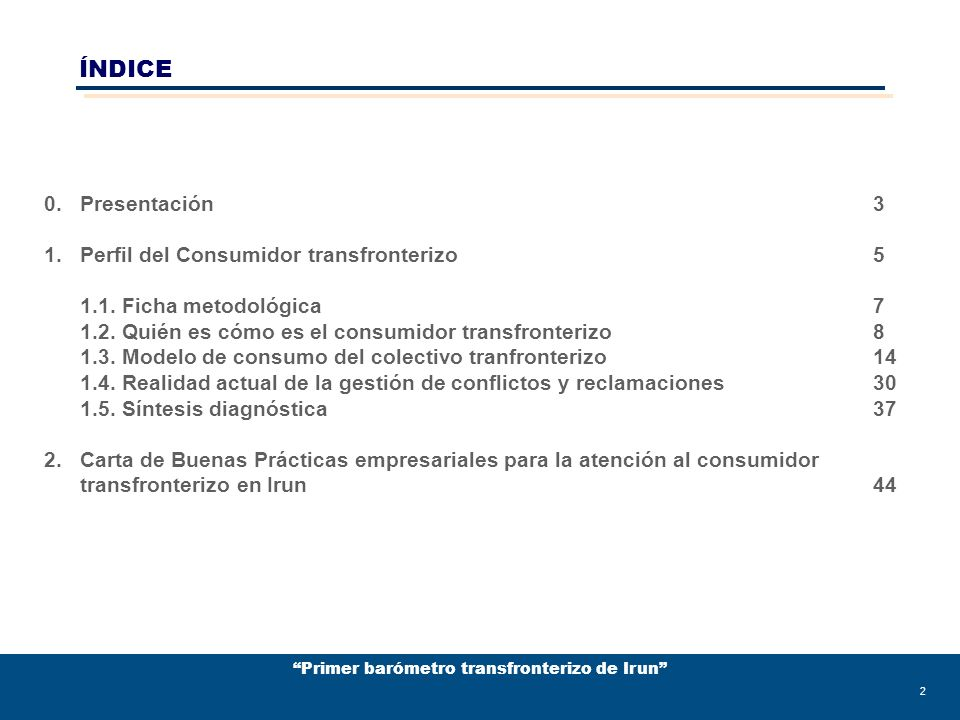 Primer barómetro transfronterizo de Irun 33 Ha tenido algún conflicto Conflicto relacionado a……Interposición de reclamación Conflicto en Francia en relación a…% v.