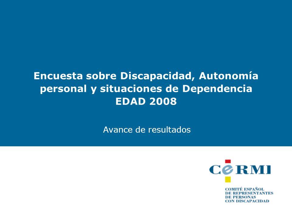 Encuesta sobre Discapacidad, Autonomía personal y situaciones de Dependencia EDAD 2008 Avance de resultados