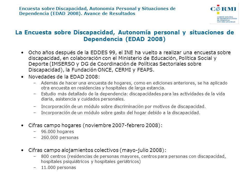 Encuesta sobre Discapacidad, Autonomía Personal y Situaciones de Dependencia (EDAD 2008). Avance de Resultados La Encuesta sobre Discapacidad, Autonom