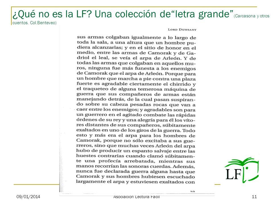 ¿Qué no es la LF? Una colección deletra grande (Carcasona y otros cuentos. Col.Benteveo) 09/01/2014 Asociación Lectura Fácil 11