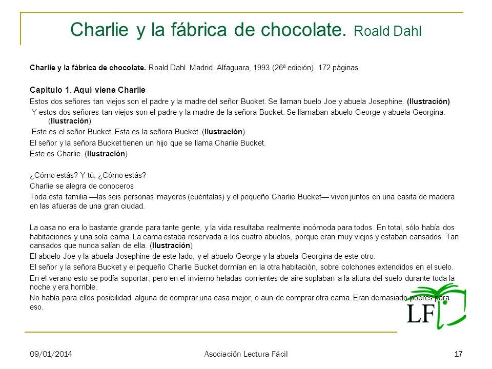 17 Charlie y la fábrica de chocolate. Roald Dahl Charlie y la fábrica de chocolate. Roald Dahl. Madrid. Alfaguara, 1993 (26ª edición). 172 páginas Cap