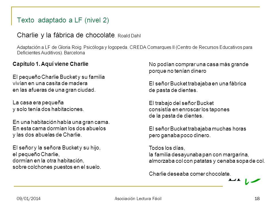 18 Texto adaptado a LF (nivel 2) Charlie y la fábrica de chocolate. Roald Dahl Adaptación a LF de Gloria Roig. Psicóloga y logopeda. CREDA Comarques I