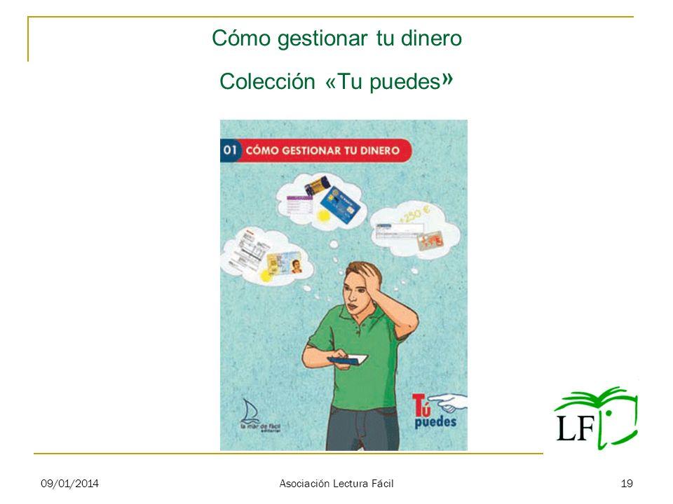 Cómo gestionar tu dinero Colección «Tu puedes » 09/01/2014 Asociación Lectura Fácil 19
