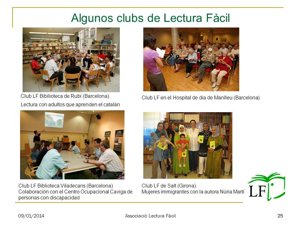 25 Algunos clubs de Lectura Fàcil 09/01/2014 Associació Lectura Fàcil 25 Club LF en el Hospital de dia de Manlleu (Barcelona) Club LF Biblioteca Vilad