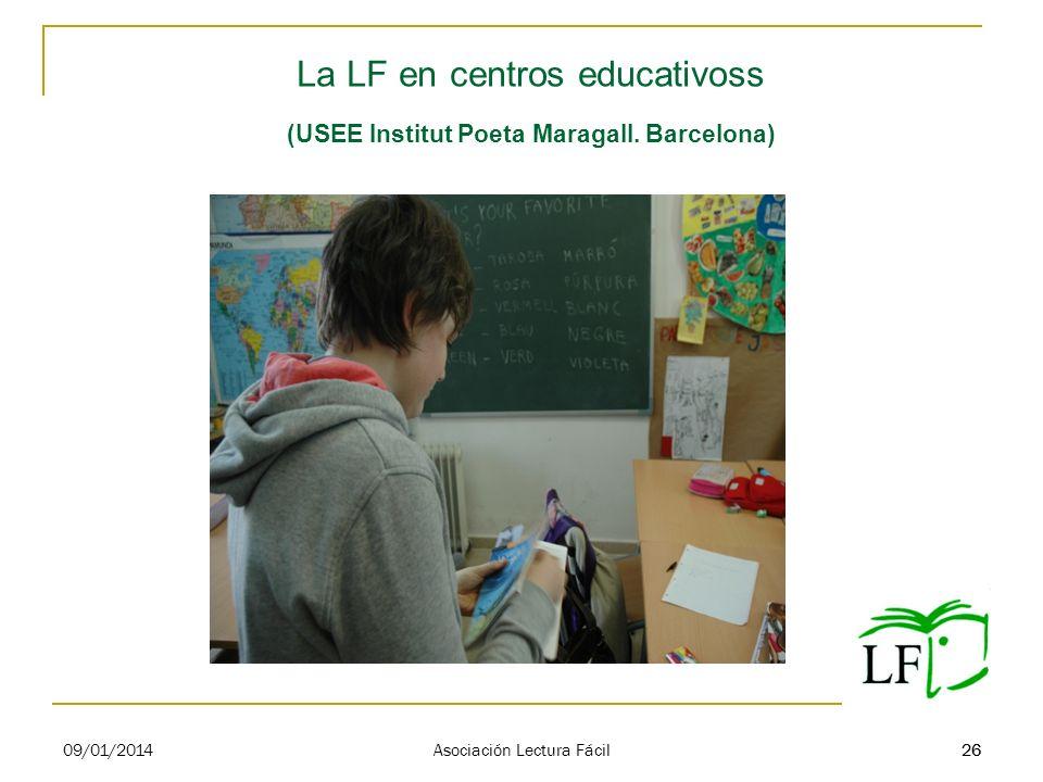 26 La LF en centros educativoss (USEE Institut Poeta Maragall. Barcelona) 09/01/2014 Asociación Lectura Fácil 26
