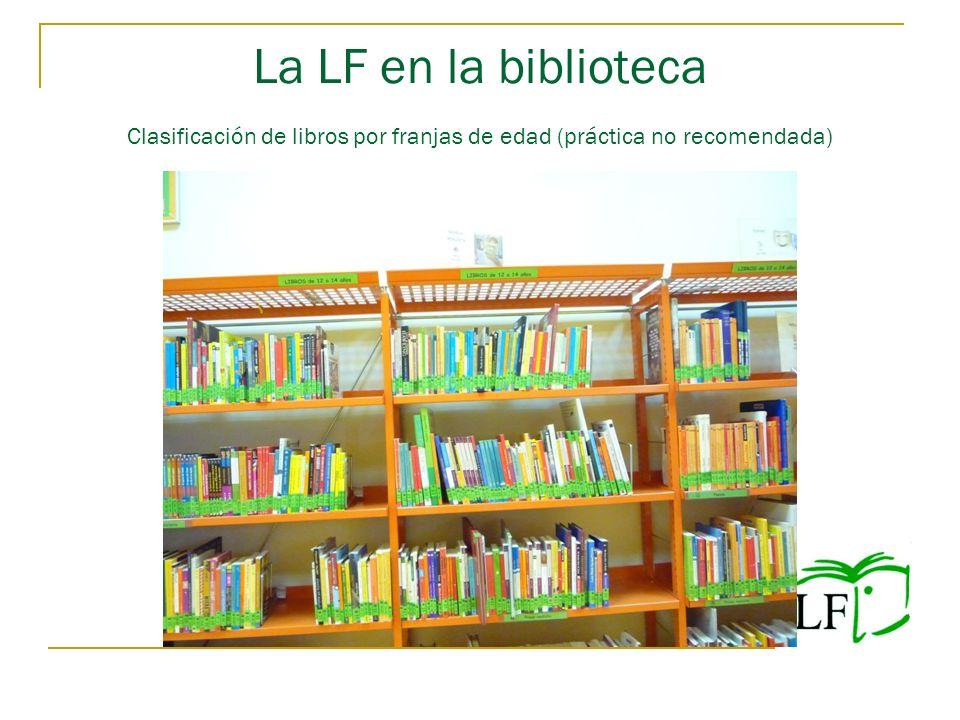 La LF en la biblioteca Clasificación de libros por franjas de edad (práctica no recomendada)