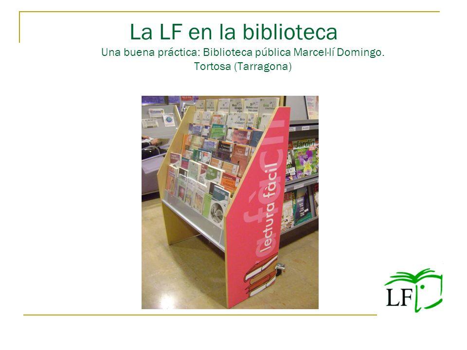 La LF en la biblioteca Una buena práctica: Biblioteca pública Marcel·lí Domingo. Tortosa (Tarragona)