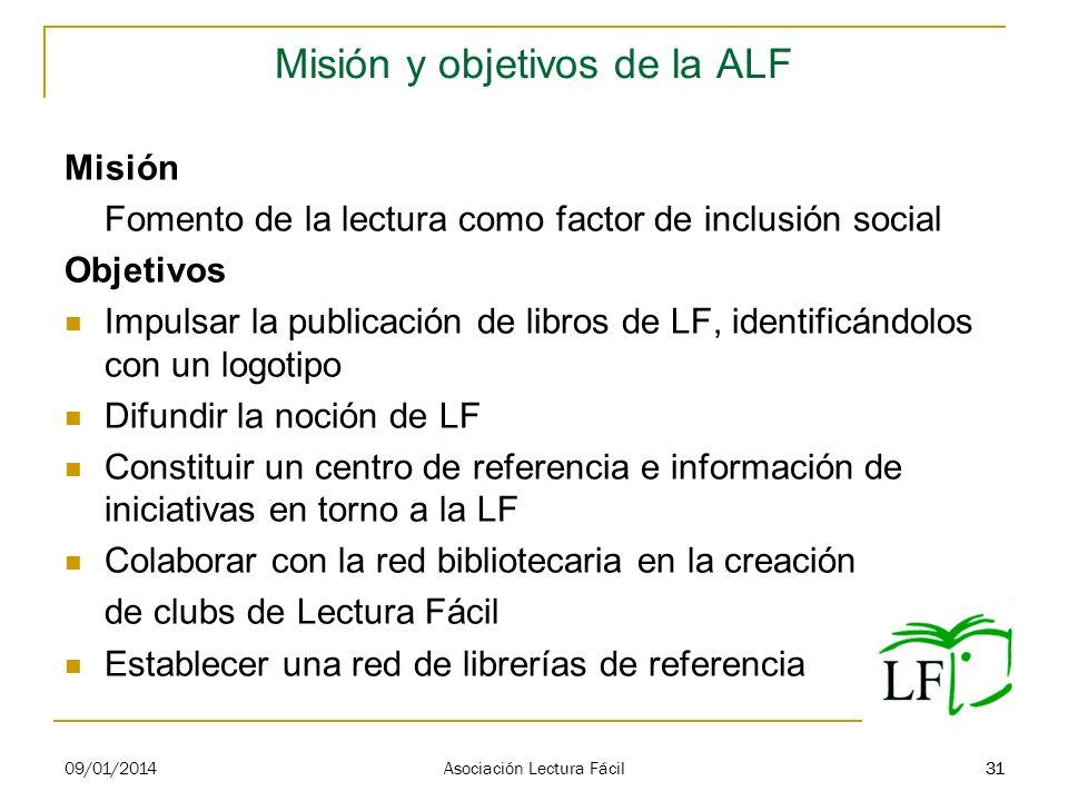 31 Misión y objetivos de la ALF Misión Fomento de la lectura como factor de inclusión social Objetivos Impulsar la publicación de libros de LF, identi