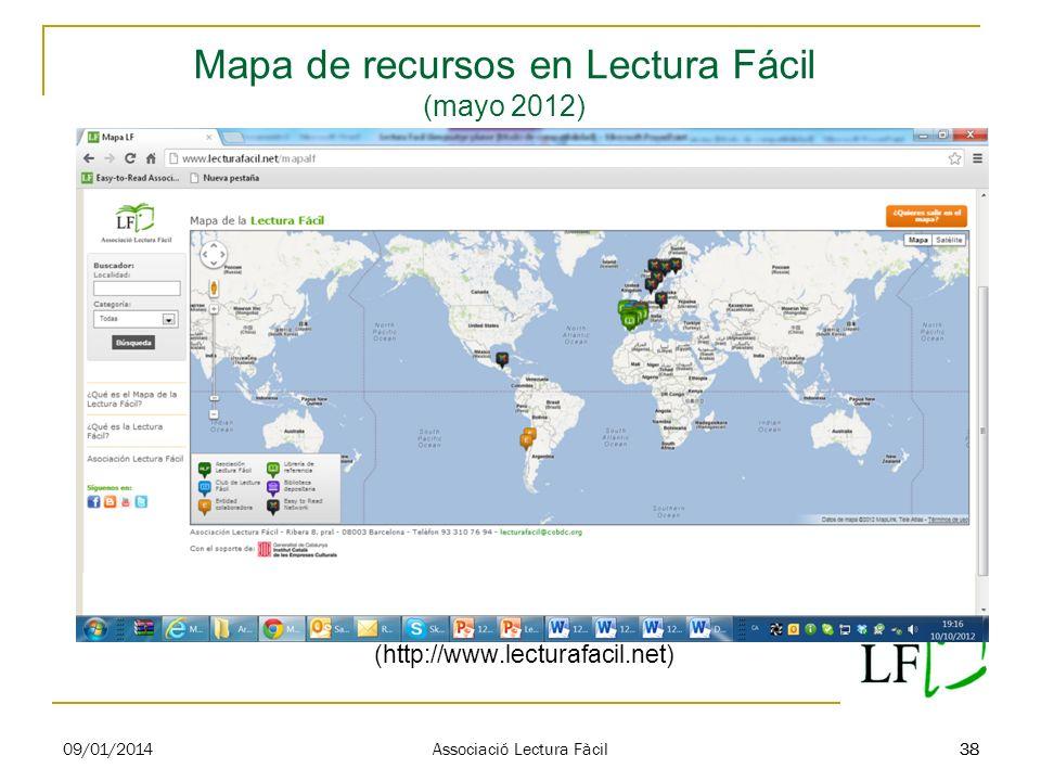 38 Mapa de recursos en Lectura Fácil (mayo 2012) 09/01/2014 Associació Lectura Fàcil 38 (http://www.lecturafacil.net)