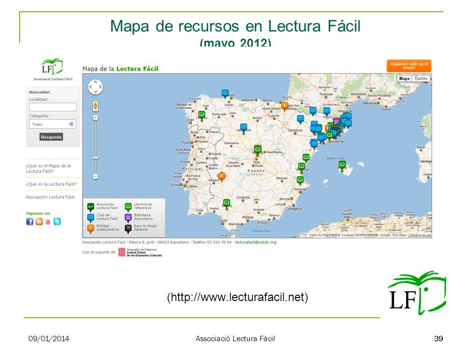39 Mapa de recursos en Lectura Fácil (mayo 2012) 09/01/2014 Associació Lectura Fàcil 39 (http://www.lecturafacil.net)
