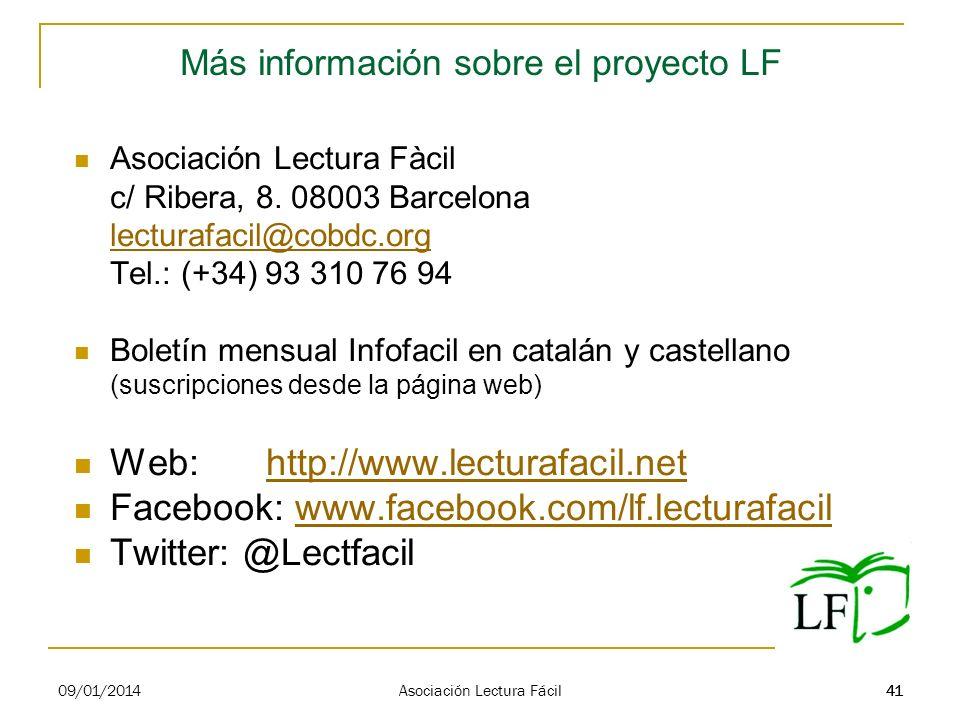 41 Más información sobre el proyecto LF Asociación Lectura Fàcil c/ Ribera, 8. 08003 Barcelona lecturafacil@cobdc.org Tel.: (+34) 93 310 76 94 Boletín