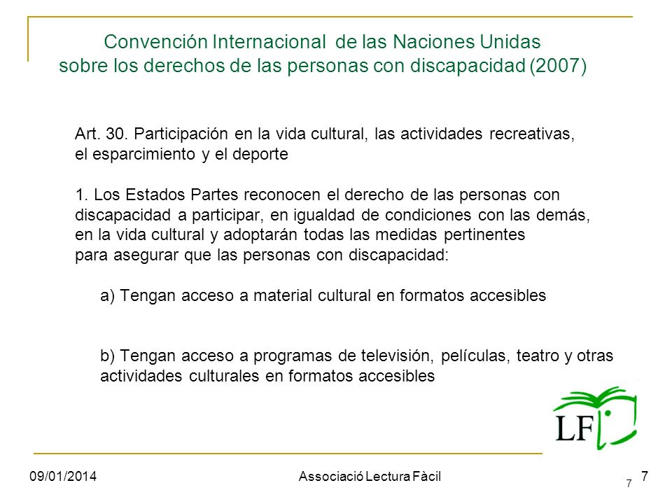 7 Convención Internacional de las Naciones Unidas sobre los derechos de las personas con discapacidad (2007) Art. 30. Participación en la vida cultura