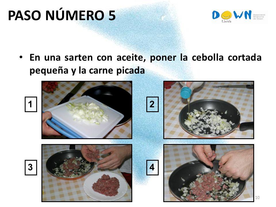 10 PASO NÚMERO 5 En una sarten con aceite, poner la cebolla cortada pequeña y la carne picada 1 3 2 4