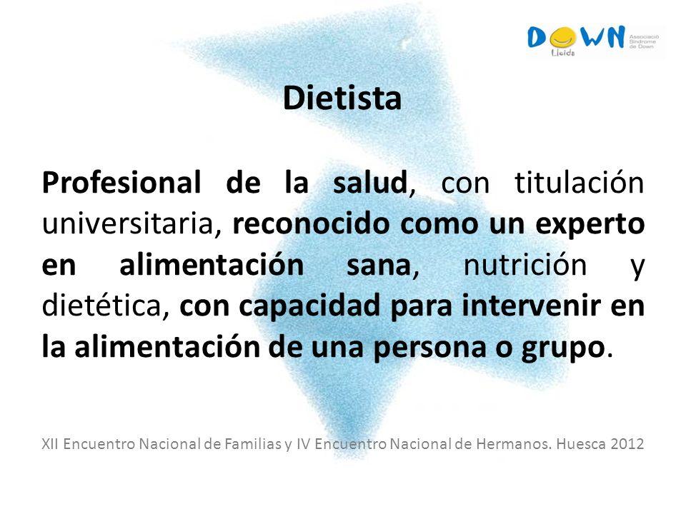 Dietista Profesional de la salud, con titulación universitaria, reconocido como un experto en alimentación sana, nutrición y dietética, con capacidad