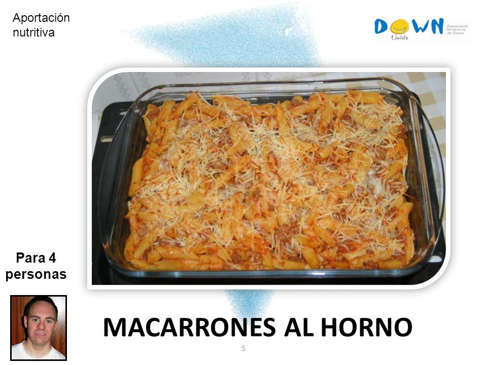 5 Para 4 personas Aportación nutritiva MACARRONES AL HORNO