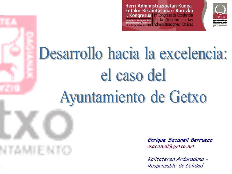 Enrique Sacanell Berrueco esacanell@getxo.net Kalitateren Arduraduna – Responsable de Calidad