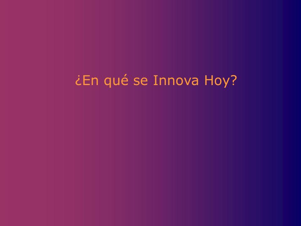 ¿En qué se Innova Hoy?