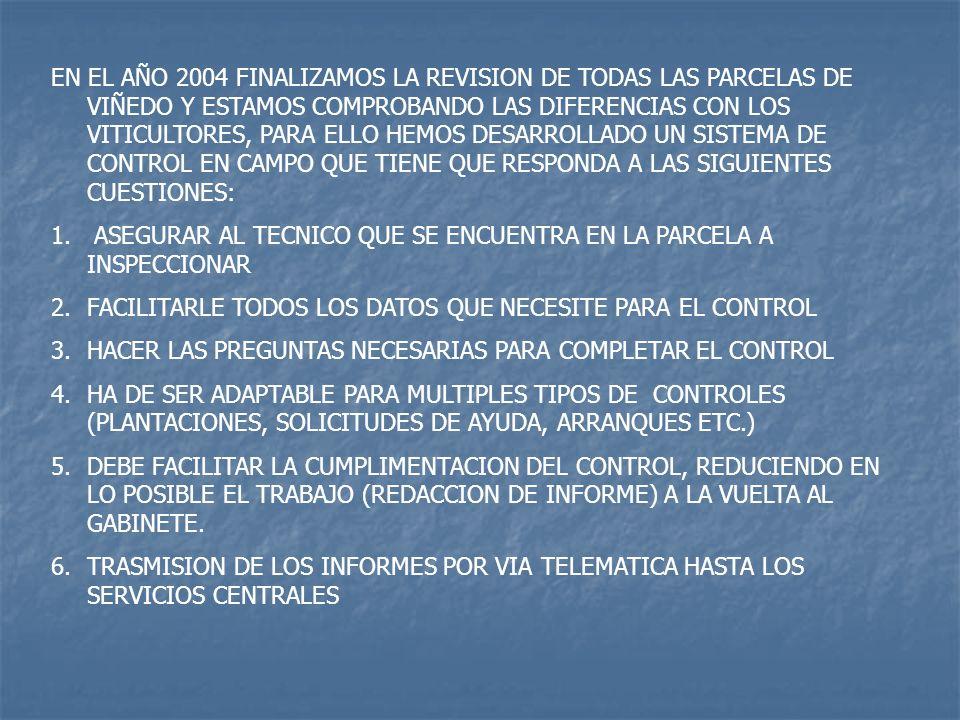 EN EL AÑO 2004 FINALIZAMOS LA REVISION DE TODAS LAS PARCELAS DE VIÑEDO Y ESTAMOS COMPROBANDO LAS DIFERENCIAS CON LOS VITICULTORES, PARA ELLO HEMOS DES