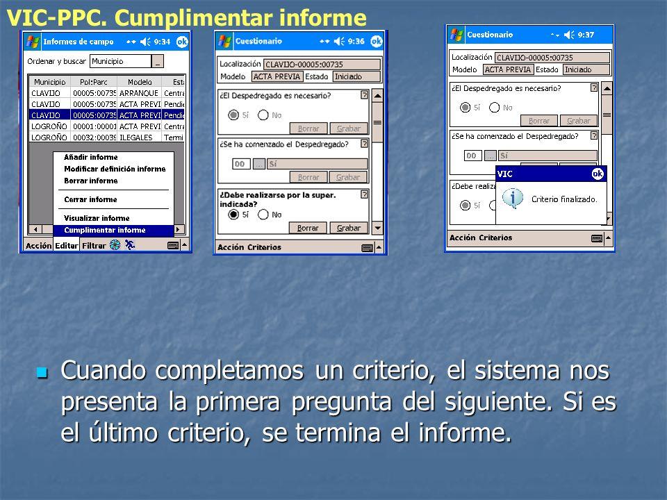 VIC-PPC. Cumplimentar informe Cuando completamos un criterio, el sistema nos presenta la primera pregunta del siguiente. Si es el último criterio, se