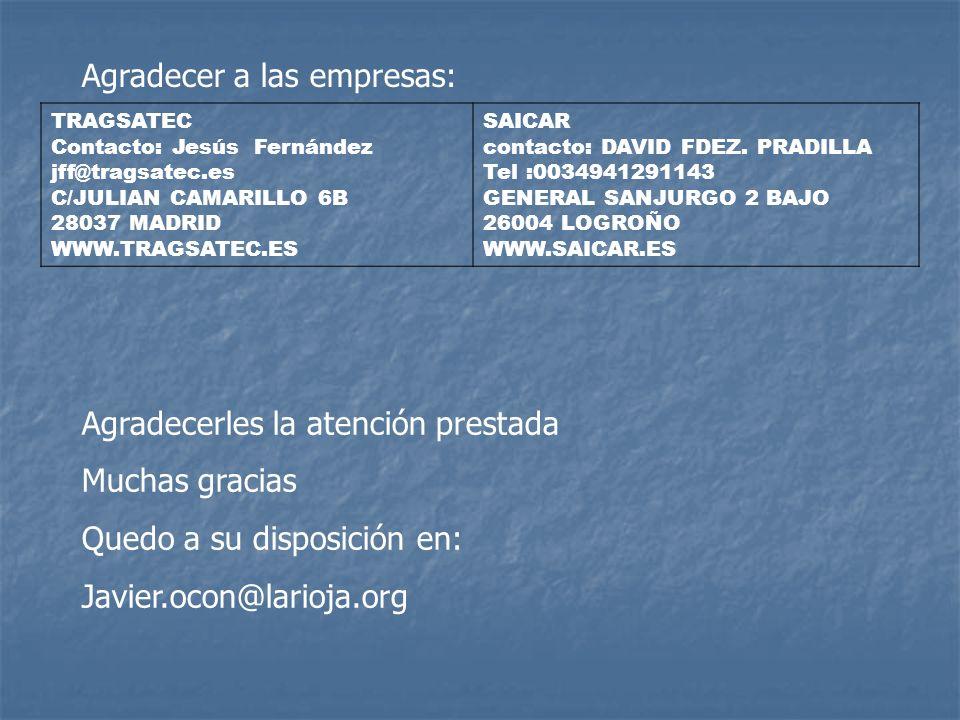 TRAGSATEC Contacto: Jesús Fernández jff@tragsatec.es C/JULIAN CAMARILLO 6B 28037 MADRID WWW.TRAGSATEC.ES SAICAR contacto: DAVID FDEZ. PRADILLA Tel :00