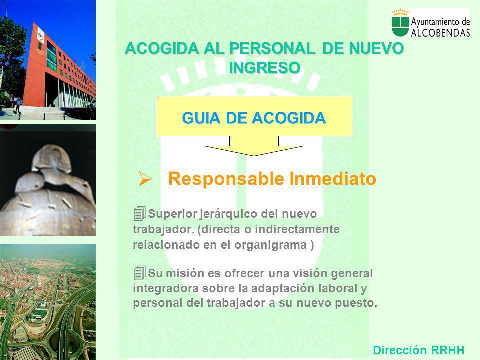 Responsable Inmediato ACOGIDA AL PERSONAL DE NUEVO INGRESO GUIA DE ACOGIDA Superior jerárquico del nuevo trabajador.