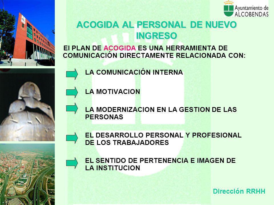 ACOGIDAAL PERSONAL DE NUEVO INGRESO ACOGIDA AL PERSONAL DE NUEVO INGRESO La acogida, se define como un acto de recepción, presentación de la Instituci