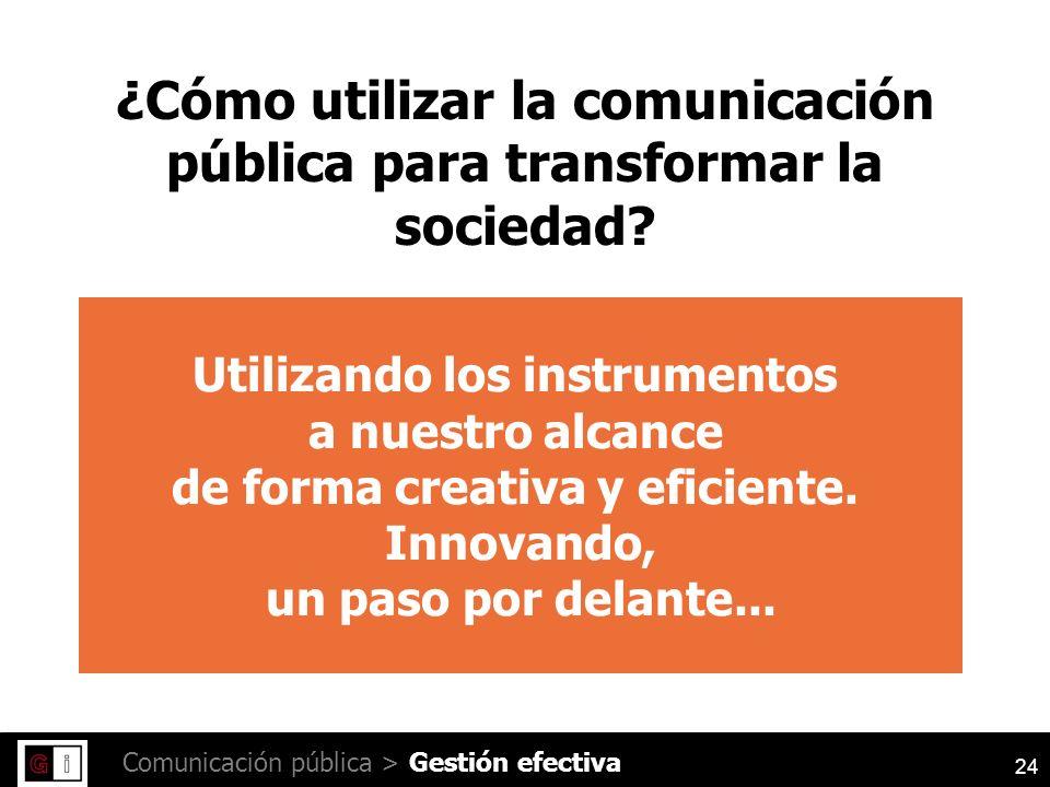 24 Comunicación pública > ¿Cómo utilizar la comunicación pública para transformar la sociedad.
