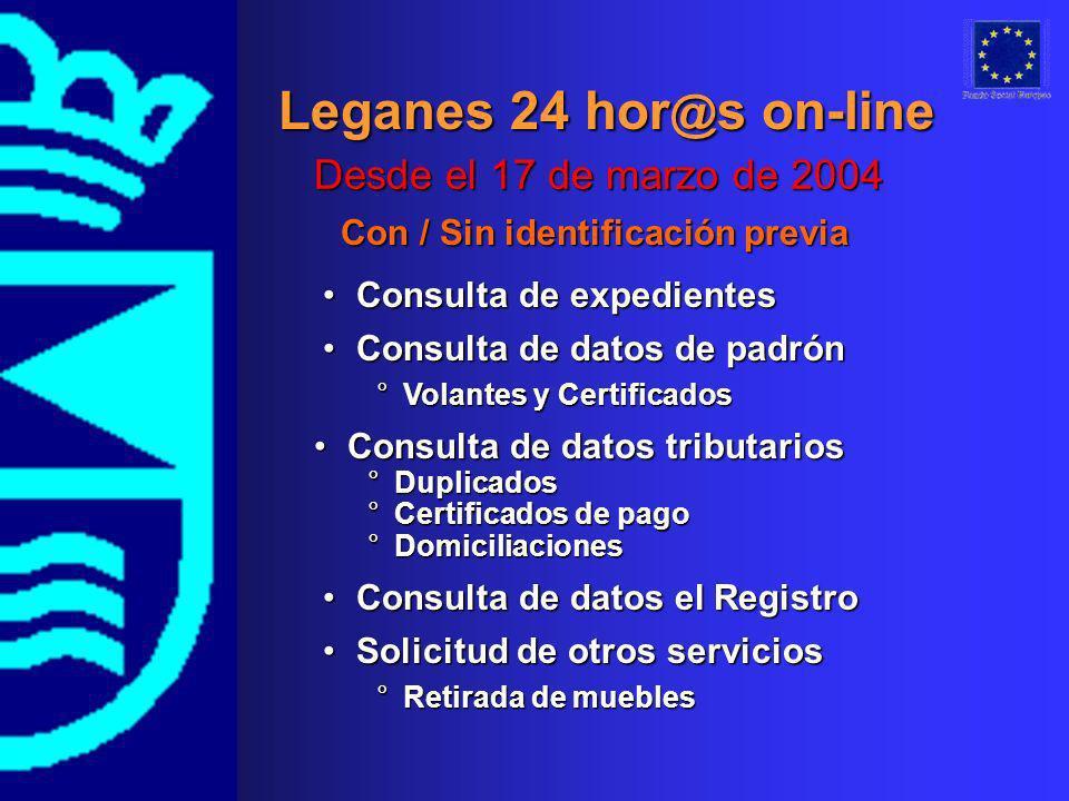 Leganes 24 hor @ s on-line Desde el 17 de marzo de 2004 Consulta de datos tributariosConsulta de datos tributarios °Duplicados °Certificados de pago °