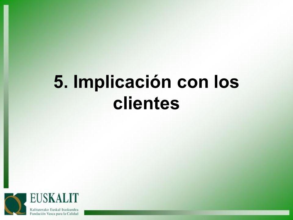 5. Implicación con los clientes