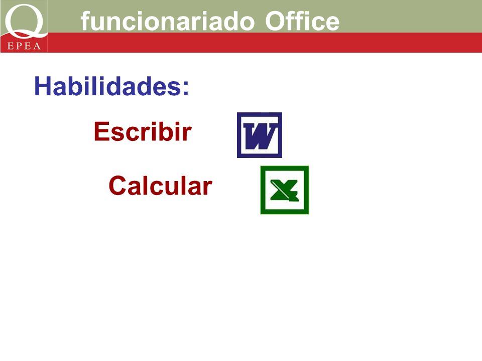 funcionariado Office Escribir Calcular Habilidades: