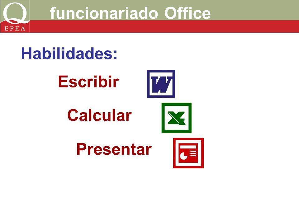 funcionariado Office Escribir Calcular Presentar Habilidades: